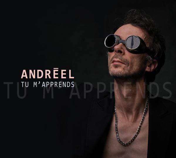 Andréelrevient avec son nouvel albumTu m'apprends