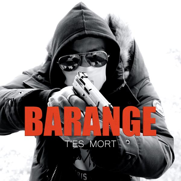 Barange – T'es Mort ( Clip )