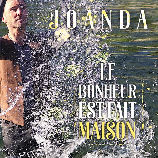 """""""Le bonheur est fait maison"""", nouveau simple de Joanda"""